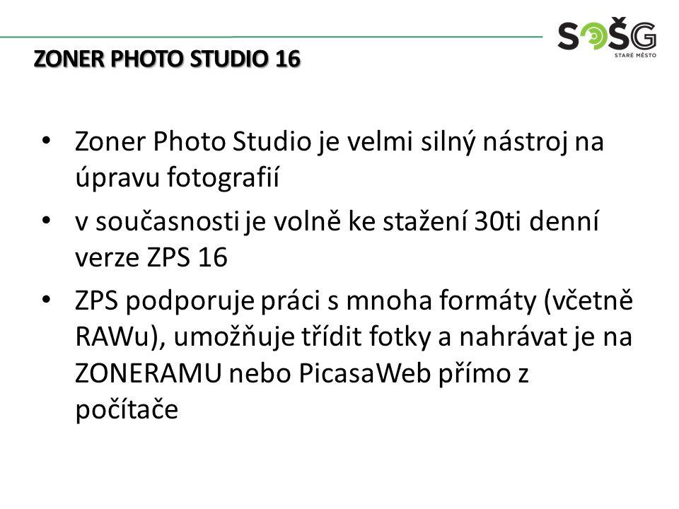 ZONER PHOTO STUDIO 16 Zoner Photo Studio je velmi silný nástroj na úpravu fotografií v současnosti je volně ke stažení 30ti denní verze ZPS 16 ZPS pod