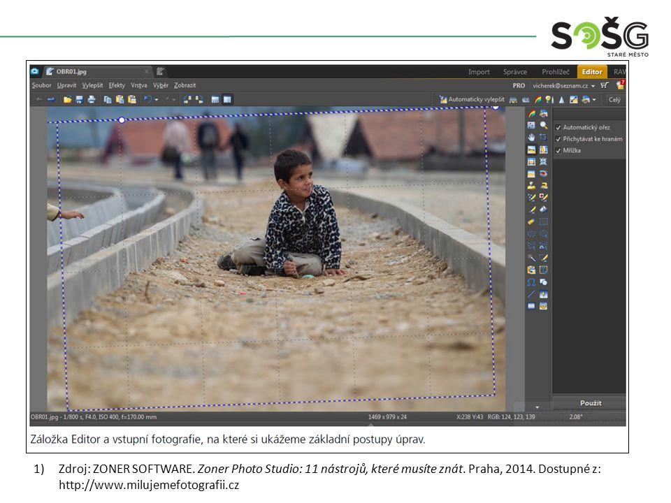 1)Zdroj: ZONER SOFTWARE. Zoner Photo Studio: 11 nástrojů, které musíte znát. Praha, 2014. Dostupné z: http://www.milujemefotografii.cz