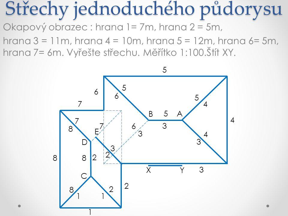 Střechy jednoduchého půdorysu Okapový obrazec : hrana 1= 7m, hrana 2 = 5m, hrana 3 = 11m, hrana 4 = 10m, hrana 5 = 12m, hrana 6= 5m, hrana 7= 6m.
