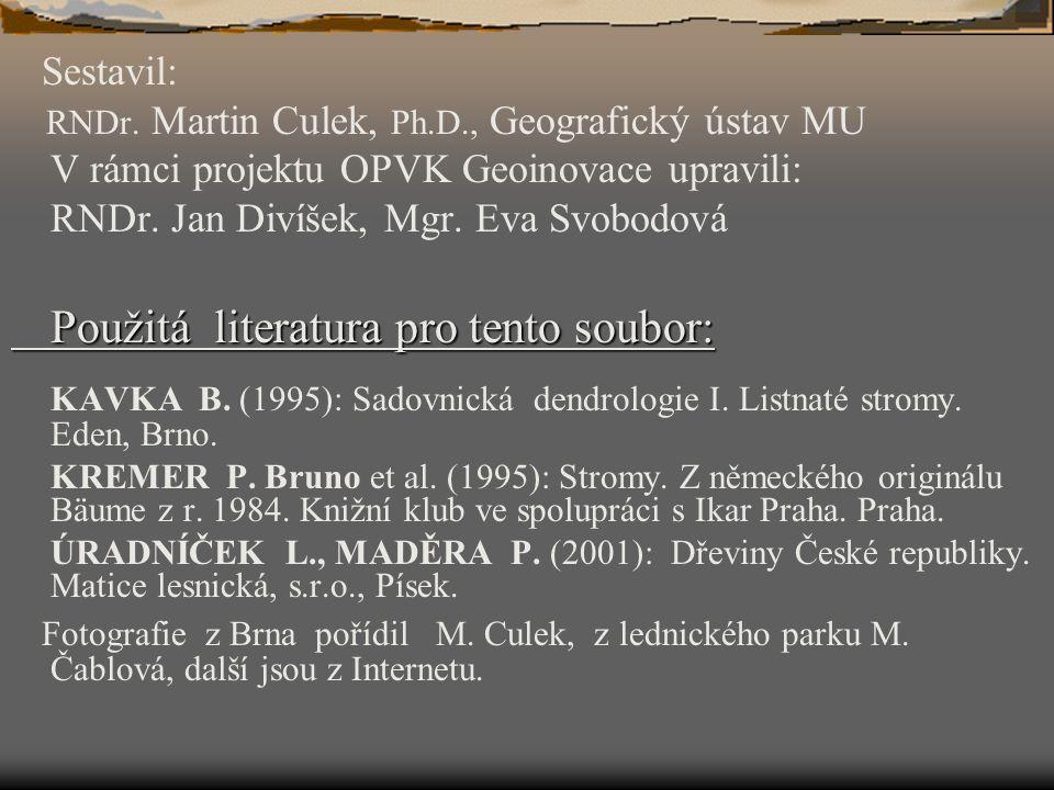 Sestavil: RNDr. Martin Culek, Ph.D., Geografický ústav MU V rámci projektu OPVK Geoinovace upravili: RNDr. Jan Divíšek, Mgr. Eva Svobodová Použitá lit
