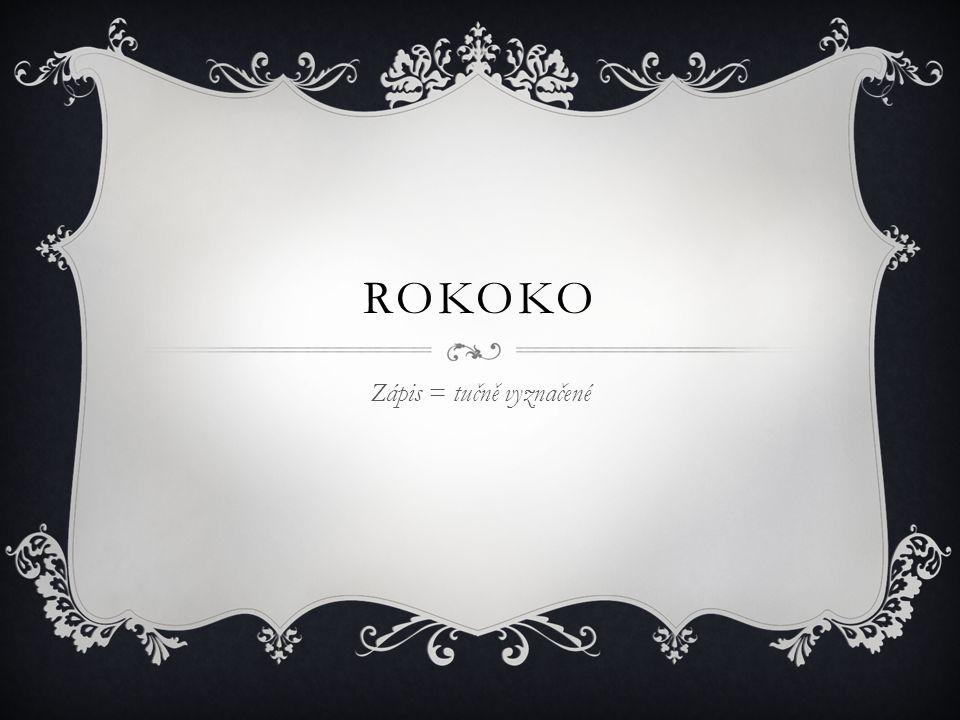 ROKOKO Zápis = tučně vyznačené