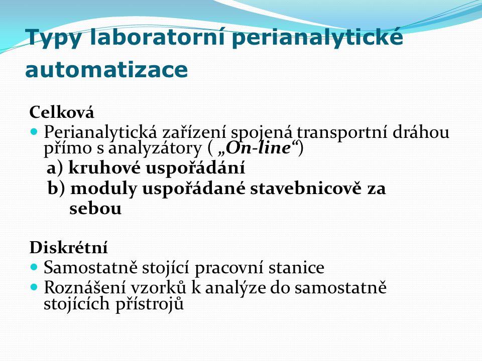 """Typy laboratorní perianalytické automatizace Celková Perianalytická zařízení spojená transportní dráhou přímo s analyzátory ( """"On-line"""") a) kruhové us"""