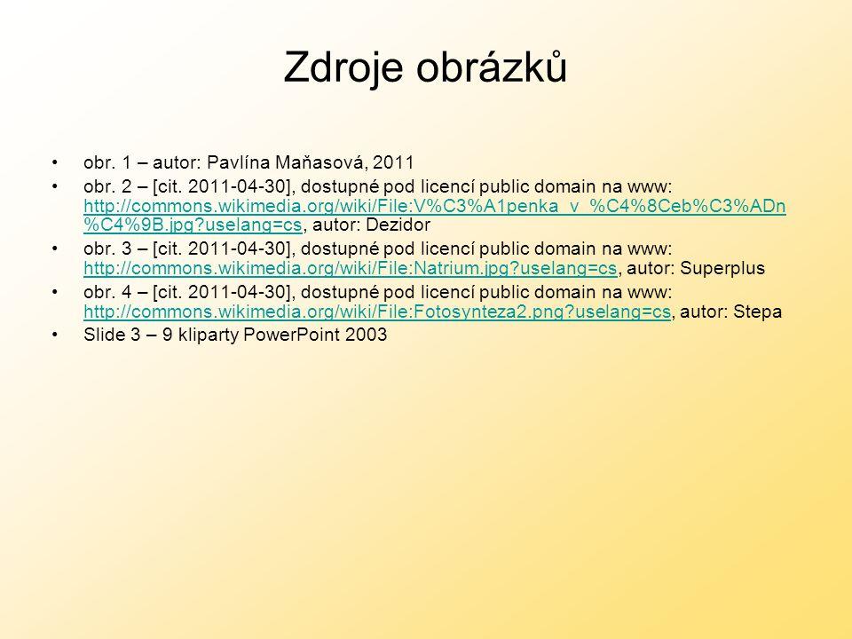Zdroje obrázků obr.1 – autor: Pavlína Maňasová, 2011 obr.