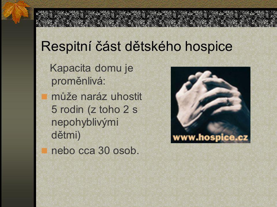 Respitní část dětského hospice Kapacita domu je proměnlivá: může naráz uhostit 5 rodin (z toho 2 s nepohyblivými dětmi) nebo cca 30 osob.