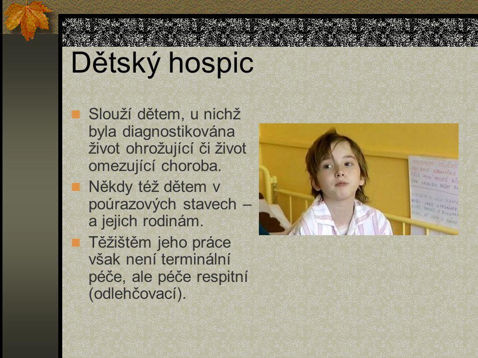 Náplň: Doba mezi stanovením diagnózy a případnou smrtí dítěte bývá různě dlouhá, u některých onemocnění (např.