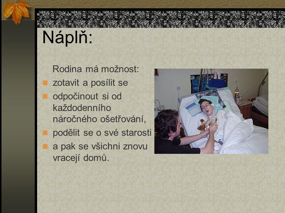 Náplň: Dětský hospic: Stará se i o dítě v terminálním stádiu tento druh péče není dominantní