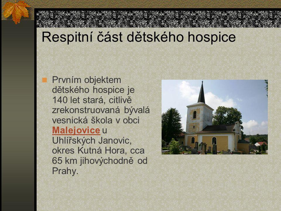 Respitní část dětského hospice Prvním objektem dětského hospice je 140 let stará, citlivě zrekonstruovaná bývalá vesnická škola v obci Malejovice u Uh