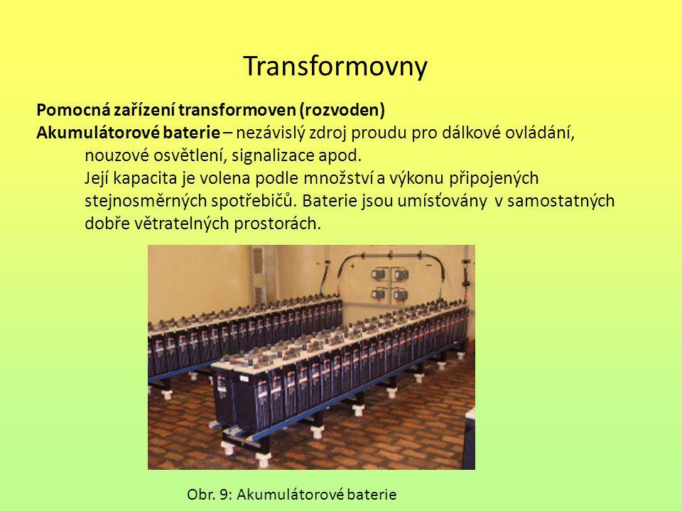 Transformovny Pomocná zařízení transformoven (rozvoden) Akumulátorové baterie – nezávislý zdroj proudu pro dálkové ovládání, nouzové osvětlení, signal