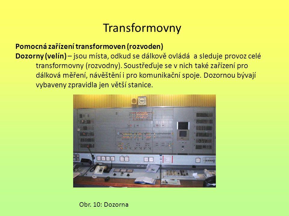 Transformovny Pomocná zařízení transformoven (rozvoden) Dozorny (velín) – jsou místa, odkud se dálkově ovládá a sleduje provoz celé transformovny (roz