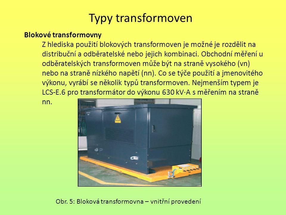 Typy transformoven Blokové transformovny Z hlediska použití blokových transformoven je možné je rozdělit na distribuční a odběratelské nebo jejich kom