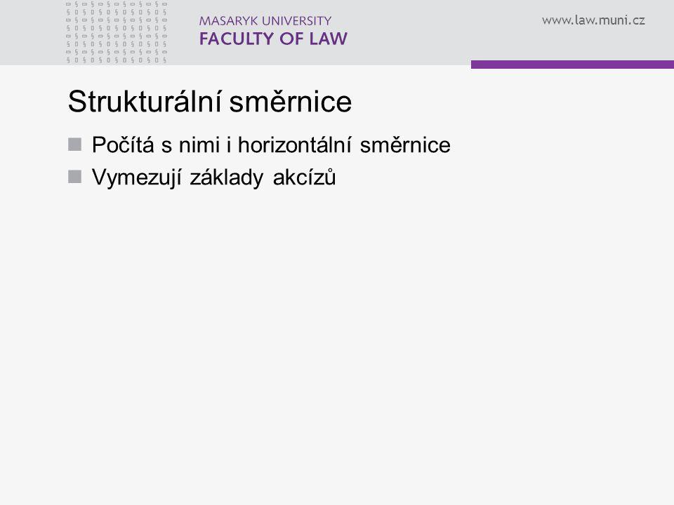 www.law.muni.cz Strukturální směrnice Počítá s nimi i horizontální směrnice Vymezují základy akcízů