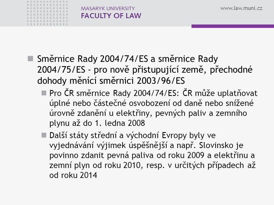 www.law.muni.cz Směrnice Rady 2004/74/ES a směrnice Rady 2004/75/ES - pro nově přistupující země, přechodné dohody měnící směrnici 2003/96/ES Pro ČR s