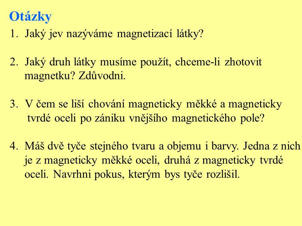 Otázky 1.Jaký jev nazýváme magnetizací látky.