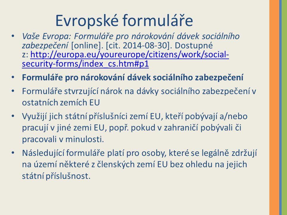 Evropské formuláře Vaše Evropa: Formuláře pro nárokování dávek sociálního zabezpečení [online].