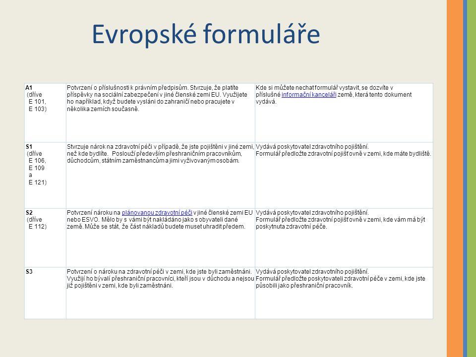 Evropské formuláře A1 (dříve E 101, E 103) Potvrzení o příslušnosti k právním předpisům.