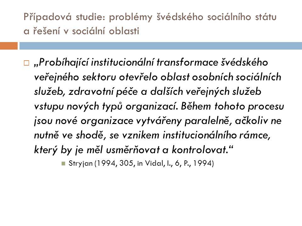"""Případová studie: problémy švédského sociálního státu a řešení v sociální oblasti  """"Probíhající institucionální transformace švédského veřejného sekt"""