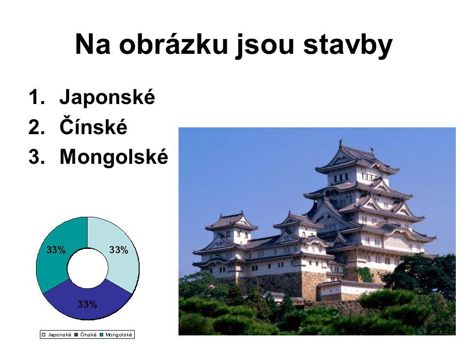 Na obrázku jsou stavby 1.Japonské 2.Čínské 3.Mongolské