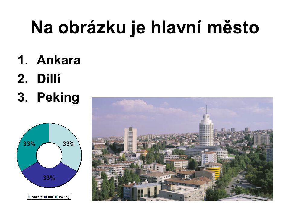Na obrázku je hlavní město 1.Ankara 2.Dillí 3.Peking