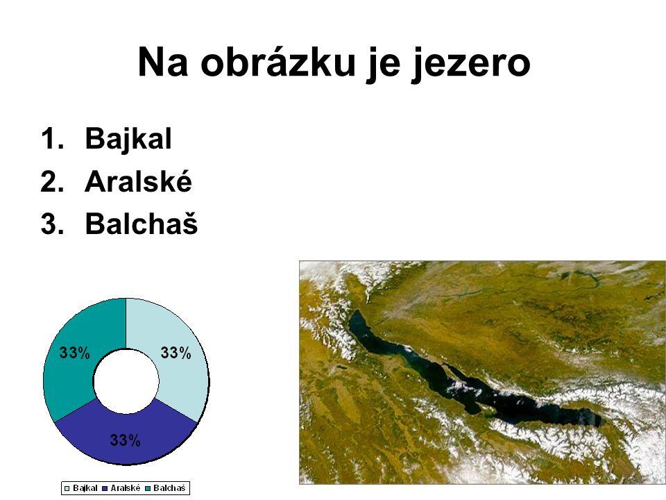 Na obrázku je jezero 1.Bajkal 2.Aralské 3.Balchaš