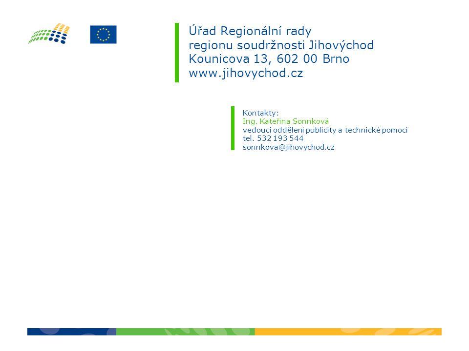 Úřad Regionální rady regionu soudržnosti Jihovýchod Kounicova 13, 602 00 Brno www.jihovychod.cz Kontakty: Ing. Kateřina Sonnková vedoucí oddělení publ