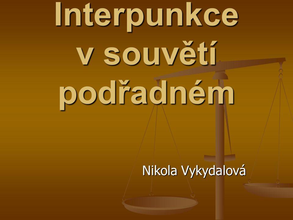 Interpunkce v souvětí podřadném Nikola Vykydalová