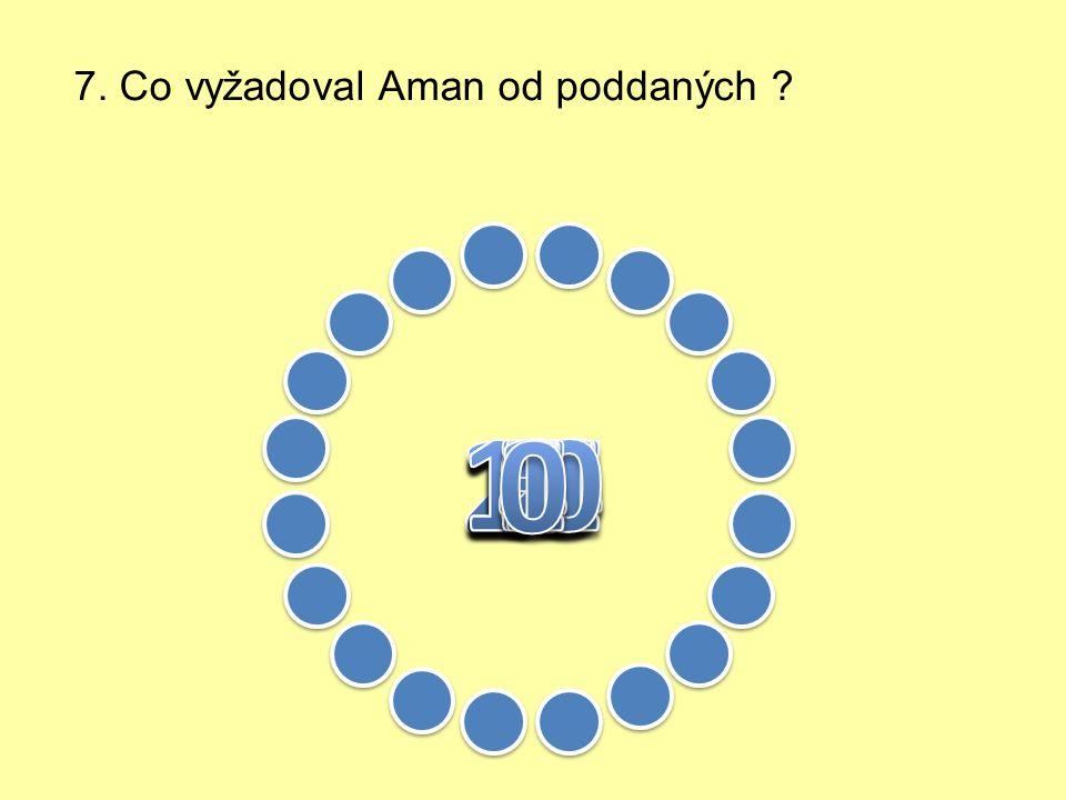 6. Kdo byl Aman ?