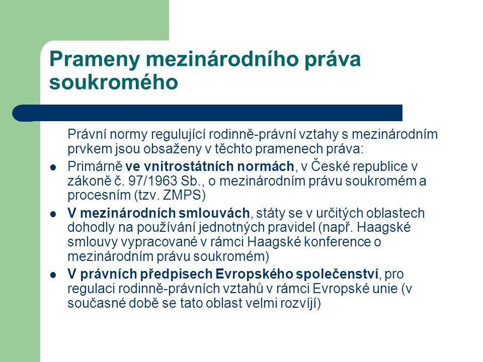 Prameny mezinárodního práva soukromého Právní normy regulující rodinně-právní vztahy s mezinárodním prvkem jsou obsaženy v těchto pramenech práva: Pri