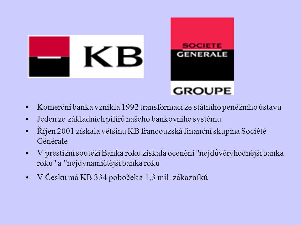 Komerční banka vznikla 1992 transformací ze státního peněžního ústavu Jeden ze základních pilířů našeho bankovního systému Říjen 2001 získala většinu