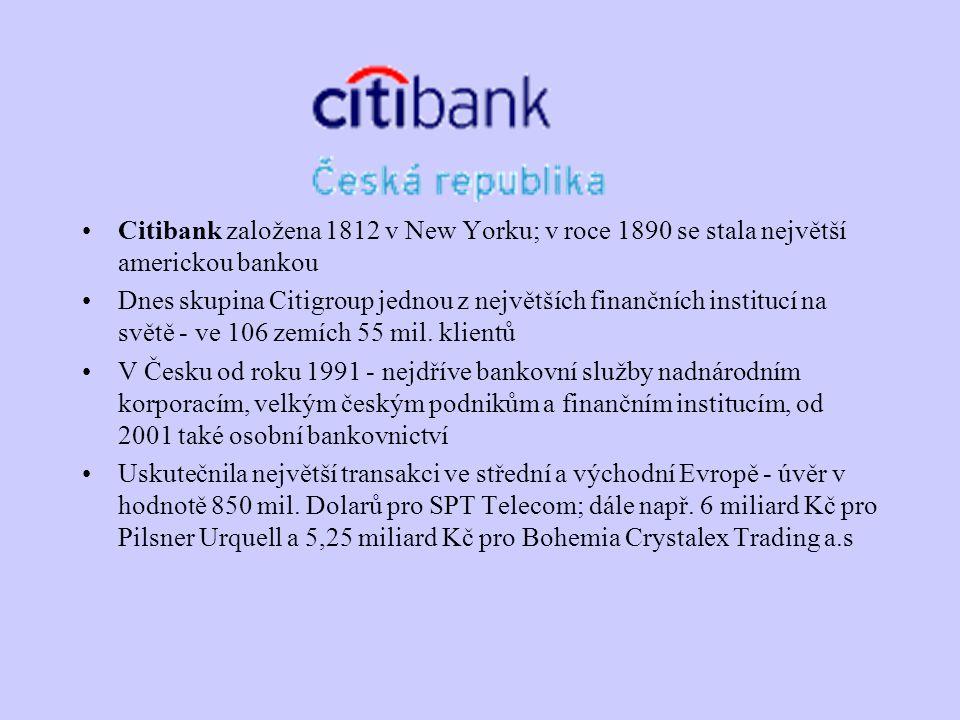 Citibank založena 1812 v New Yorku; v roce 1890 se stala největší americkou bankou Dnes skupina Citigroup jednou z největších finančních institucí na