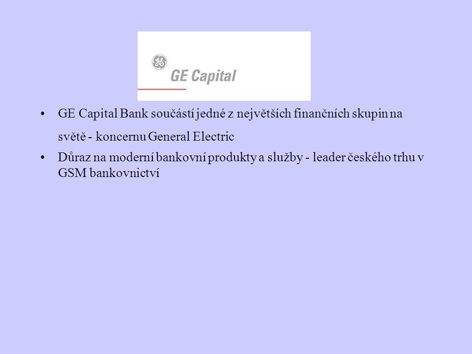GE Capital Bank součástí jedné z největších finančních skupin na světě - koncernu General Electric Důraz na moderní bankovní produkty a služby - leade