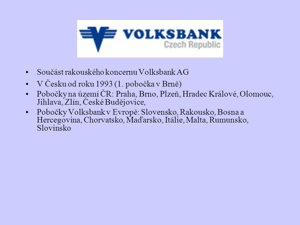 Součást rakouského koncernu Volksbank AG V Česku od roku 1993 (1. pobočka v Brně) Pobočky na území ČR: Praha, Brno, Plzeň, Hradec Králové, Olomouc, Ji
