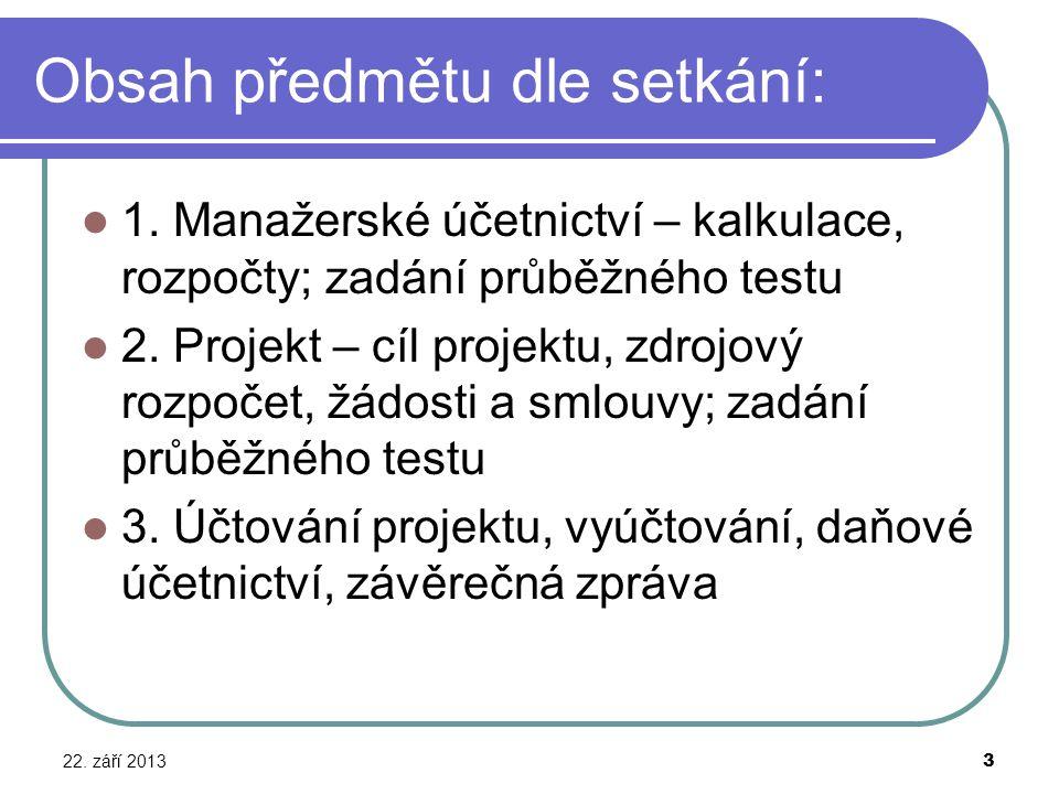 Podmínky ke zkoušce Odevzdání dvou průběžných testů (na 2.