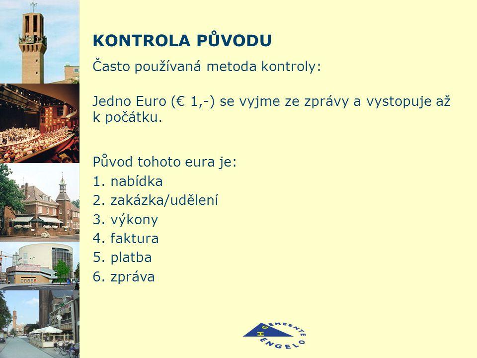 KONTROLA PŮVODU Často používaná metoda kontroly: Původ tohoto eura je: 1.
