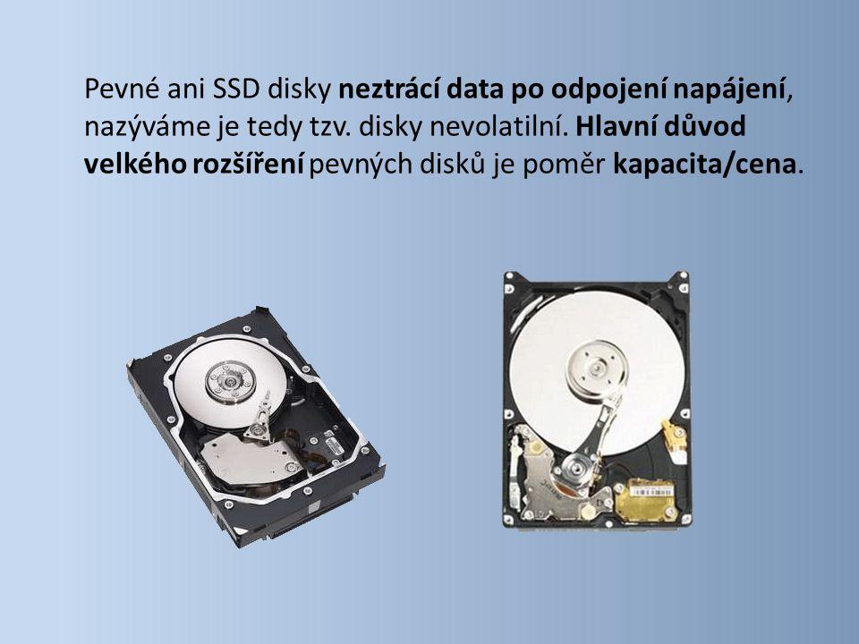 Pevné ani SSD disky neztrácí data po odpojení napájení, nazýváme je tedy tzv. disky nevolatilní. Hlavní důvod velkého rozšíření pevných disků je poměr