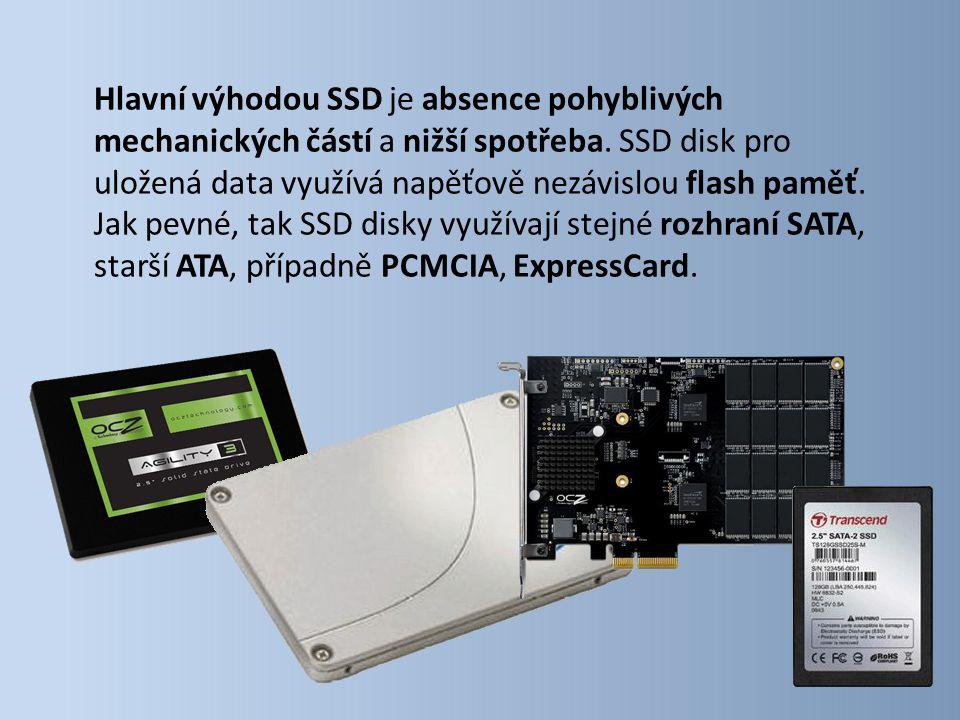 Hlavní výhodou SSD je absence pohyblivých mechanických částí a nižší spotřeba.