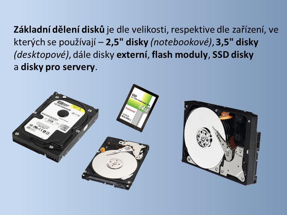 Základní dělení disků je dle velikosti, respektive dle zařízení, ve kterých se používají – 2,5 disky (notebookové), 3,5 disky (desktopové), dále disky externí, flash moduly, SSD disky a disky pro servery.