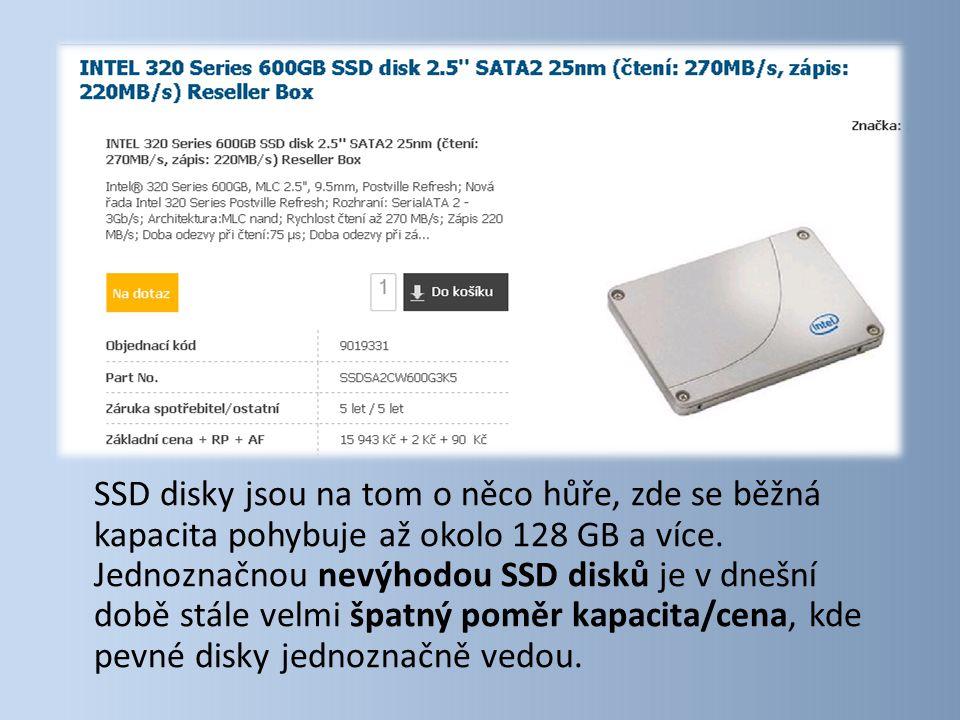 SSD disky jsou na tom o něco hůře, zde se běžná kapacita pohybuje až okolo 128 GB a více. Jednoznačnou nevýhodou SSD disků je v dnešní době stále velm
