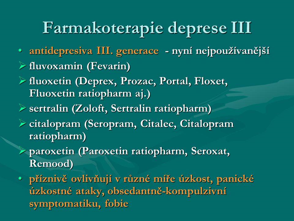 Farmakoterapie deprese III antidepresiva III. generace - nyní nejpoužívanějšíantidepresiva III. generace - nyní nejpoužívanější  fluvoxamin (Fevarin)