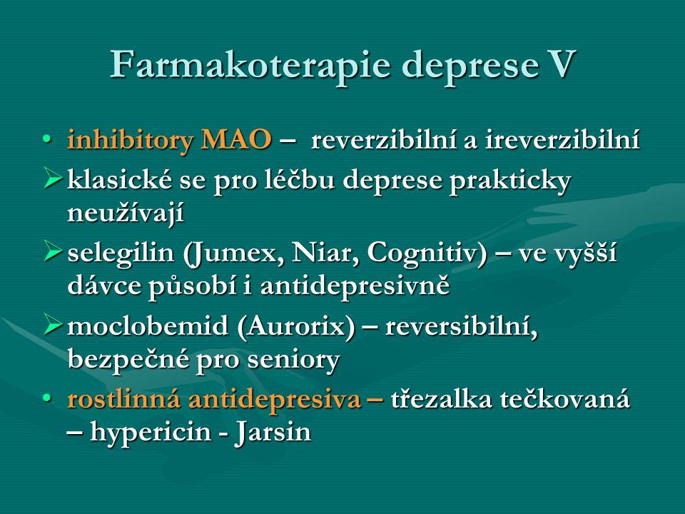 Farmakoterapie deprese V inhibitory MAO – reverzibilní a ireverzibilníinhibitory MAO – reverzibilní a ireverzibilní  klasické se pro léčbu deprese pr