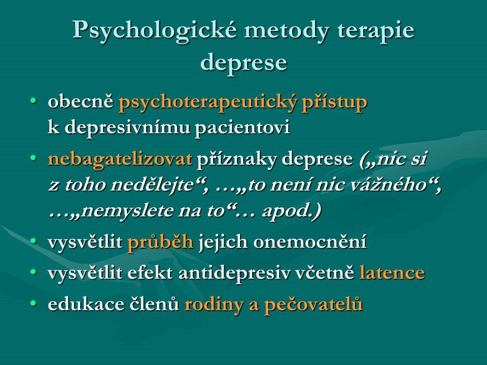 Psychologické metody terapie deprese obecně psychoterapeutický přístup k depresivnímu pacientoviobecně psychoterapeutický přístup k depresivnímu pacie