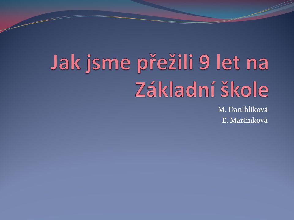 M. Danihlíková E. Martinková