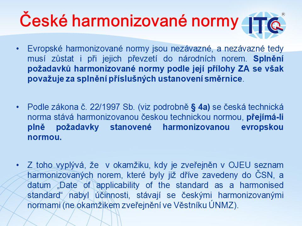 České harmonizované normy Evropské harmonizované normy jsou nezávazné, a nezávazné tedy musí zůstat i při jejich převzetí do národních norem. Splnění