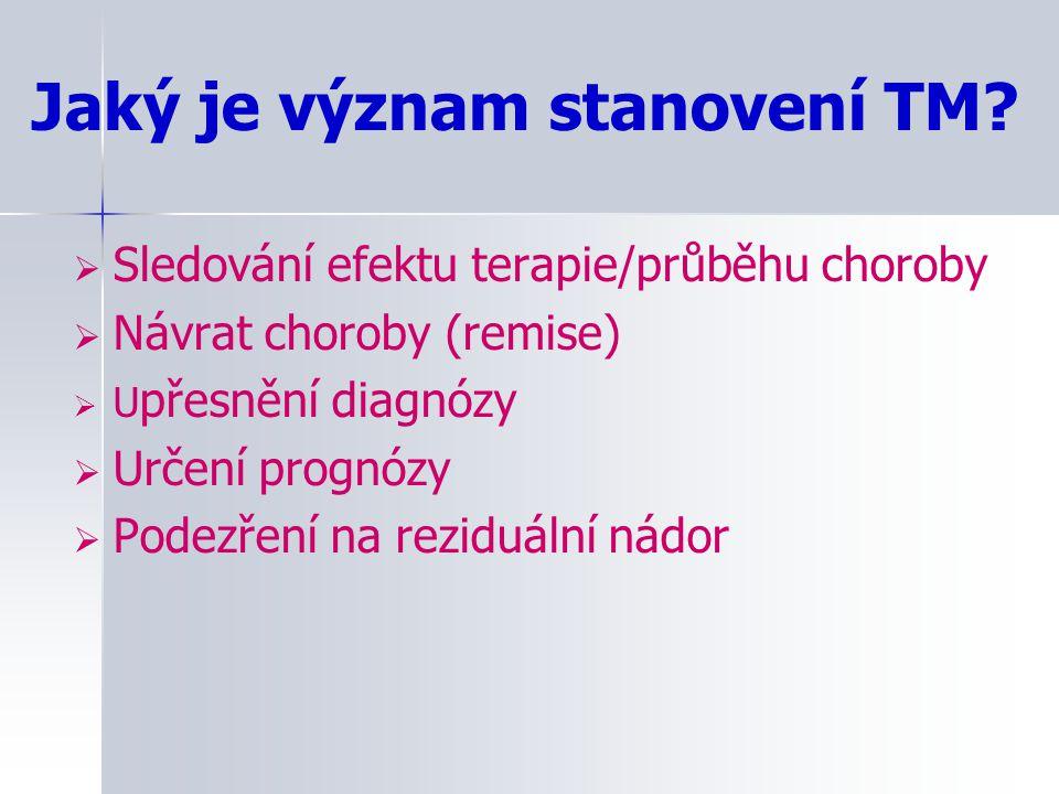 Enzymy  LD (laktátdehydrogenáza)  NSE (nespecifická enoláza)  PSA (prostatický specifický antigen)  TK (thymidinkináza)  ACPP (prostatická kyselá fosfatáza)  Tumor M2-PK (izoenzym pyruvátkinázy)