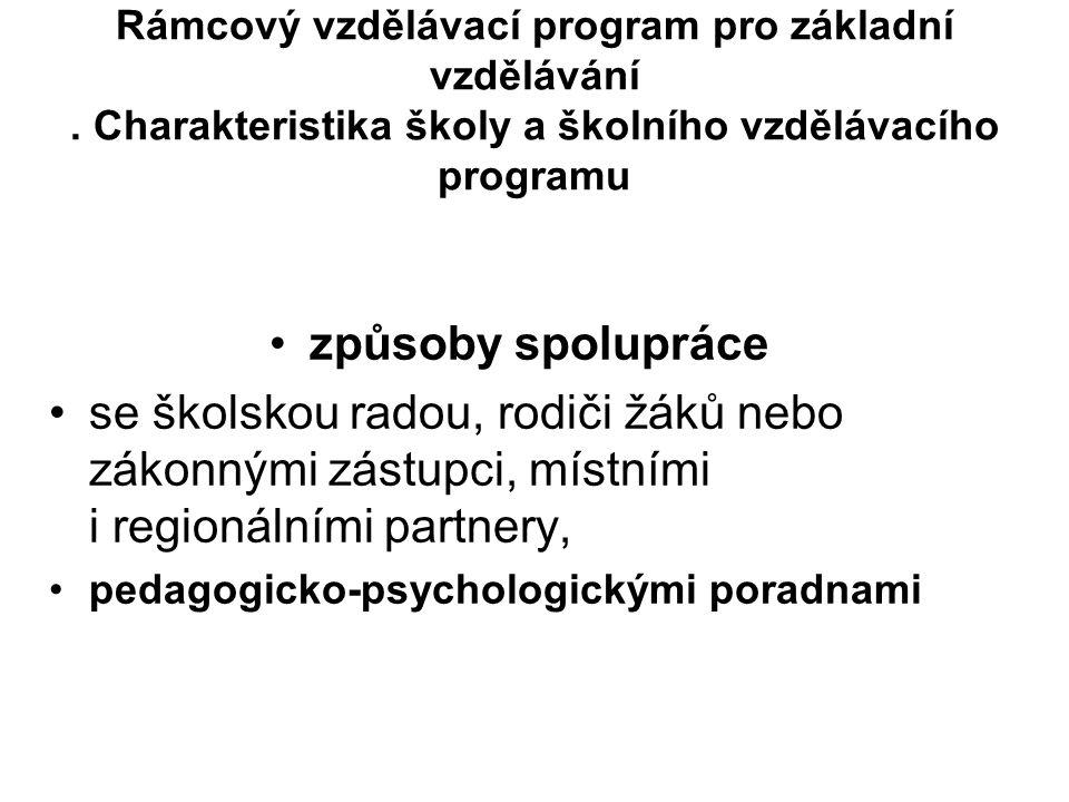 Rámcový vzdělávací program pro základní vzdělávání Identifikace nadání Uplatňují se při něm metody pedagogické, psychologické, pedagogicko-psychologic