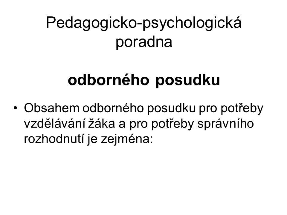 Pedagogicko-psychologická poradna provádí psychologické a speciálně pedagogické vyšetření a zajišťuje psychologickou a speciálně pedagogickou péči zpr