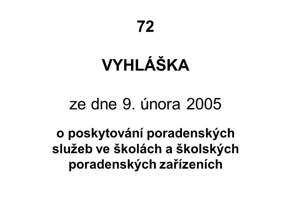 § 3 Školská poradenská zařízení (1) Typy školských poradenských zařízení jsou: pedagogicko-psychologická poradna (dále jen