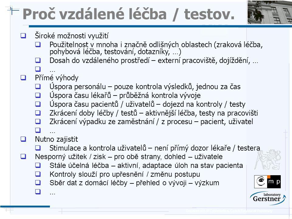 Department of Cybernetics, Czech Technical University Proč vzdálené léčba / testov.