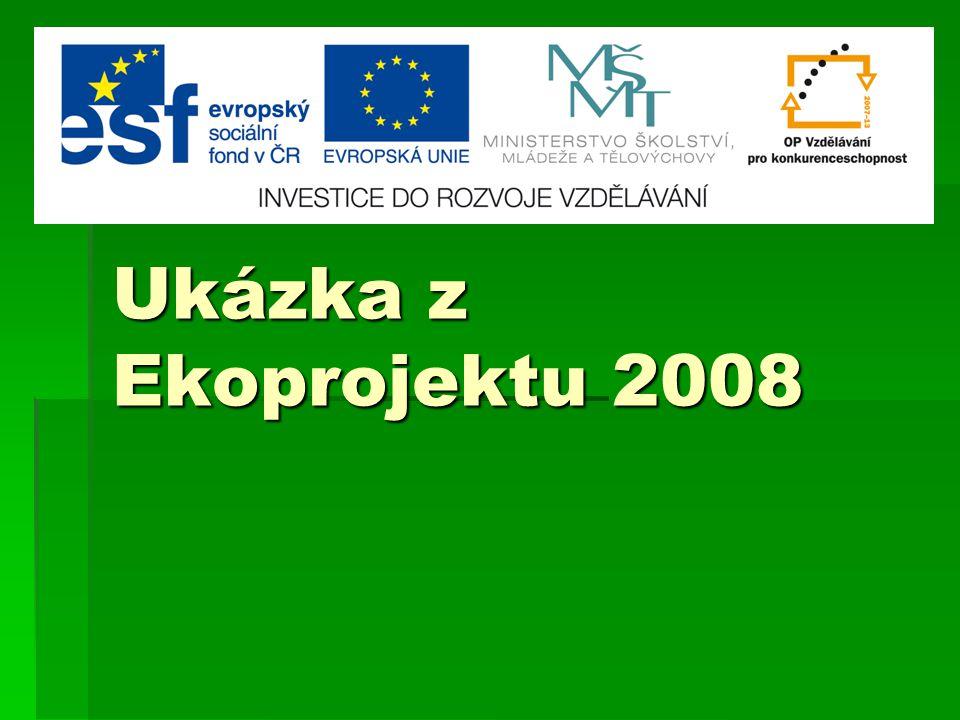 Ukázka z Ekoprojektu 2008