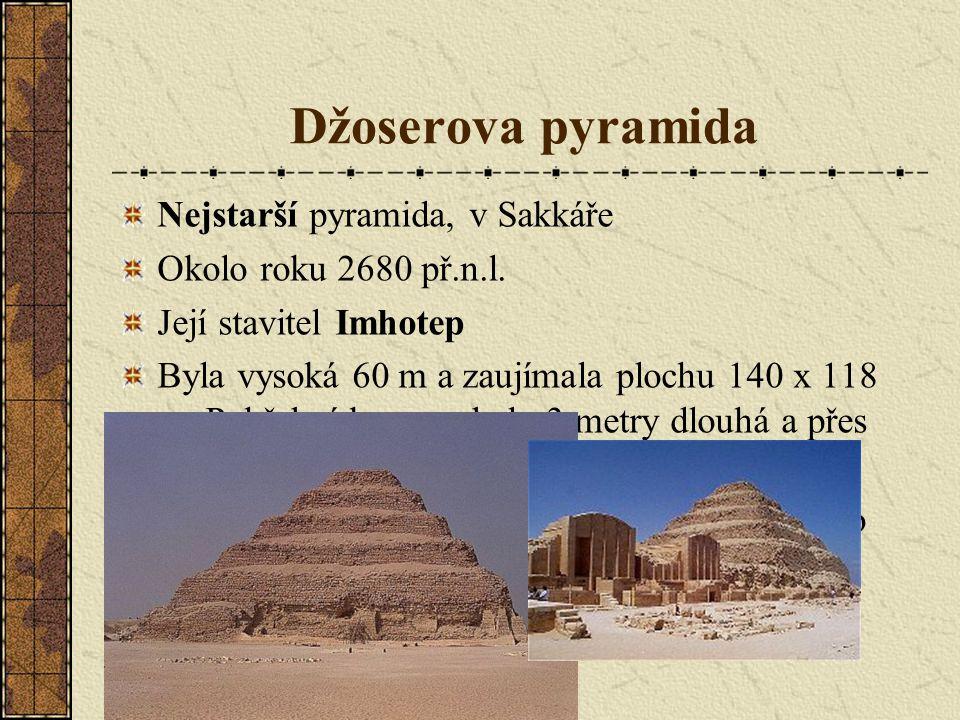 Nejstarší pyramida, v Sakkáře Okolo roku 2680 př.n.l.