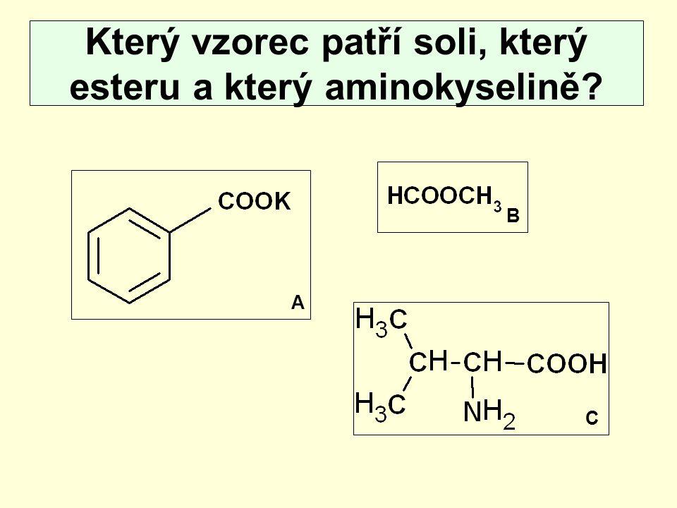 Který vzorec patří soli, který esteru a který aminokyselině? A B C